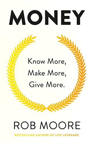 Money: Know More, Make More, Give More: Learn how to make more money and transform your life von Hodder And Stoughton Ltd.