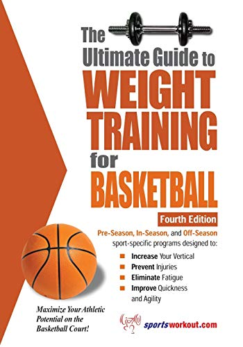 The Ultimate Guide to Weight Training for Basketball (Ultimate Guide to Weight Training: Basketball) von Price World Publishing