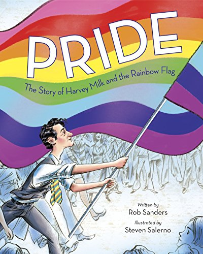 Pride: The Story of Harvey Milk and the Rainbow Flag von Random House Books for Young Readers