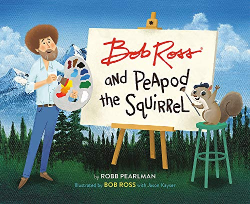 Bob Ross and Peapod the Squirrel von Running Press Kids