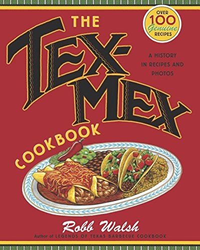The Tex-Mex Cookbook: A History in Recipes and Photos von Ten Speed Press