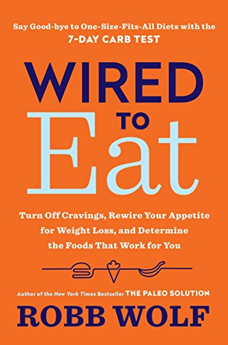 Wired to Eat: Turn Off Cravings, Rewire Your Appetite for Weight Loss, and Determine the Foods That Work for You von Harmony