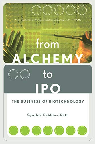 From Alchemy to IPO: The Business of Biotechnology von Westview Publishing