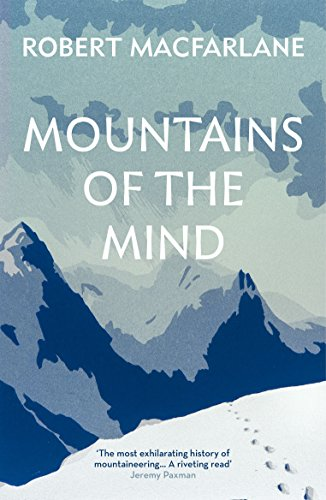 Mountains Of The Mind: A History Of A Fascination von Granta Books