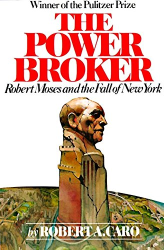 The Power Broker: Robert Moses and the Fall of New York (Urban studies & biography) von Vintage
