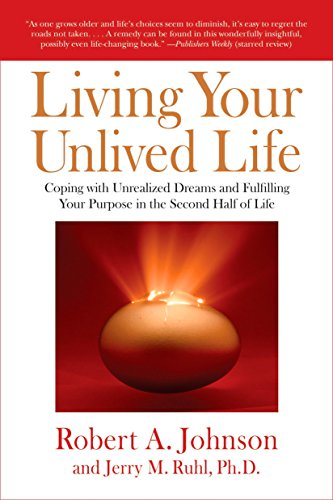 Living Your Unlived Life: Coping with Unrealized Dreams and Fulfilling Your Purpose in the Second Half of Life von TarcherPerigee