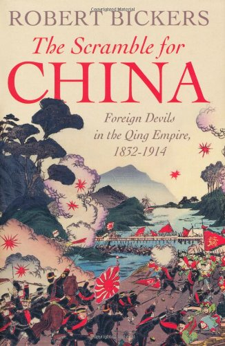 The Scramble for China: Foreign Devils in the Qing Empire, 1832-1914 (Allen Lane History) von Allen Lane