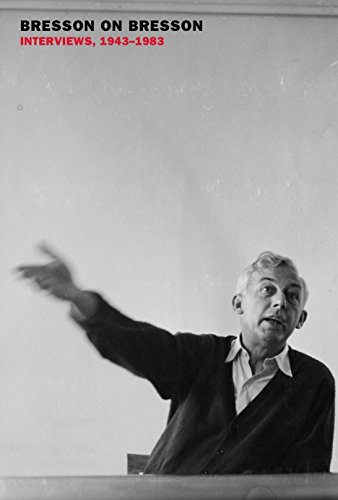 Bresson on Bresson: Interviews, 1943-1983