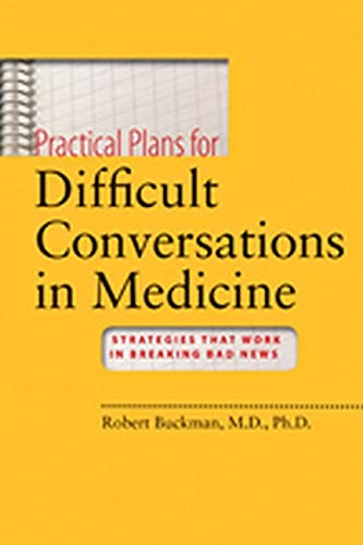 Practical Plans for Difficult Conversations in Medicine - Strategies that Work in Breaking Bad News von Johns Hopkins University Press