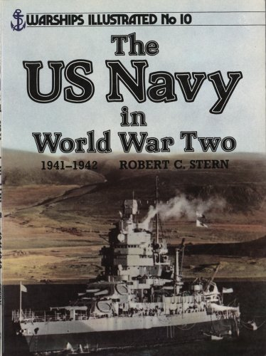 U.S. Navy in World War Two, 1941-1942 (Warships Illustrated, Band 10)