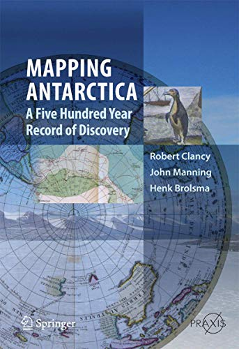 Mapping Antarctica: A Five Hundred Year Record of Discovery (Springer Praxis Books) von Springer