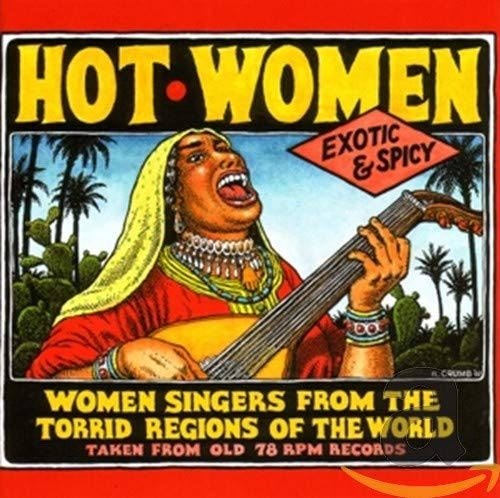 Hot Women . Women Singers from the Torrid Regions of the World von CRUMB,ROBERT