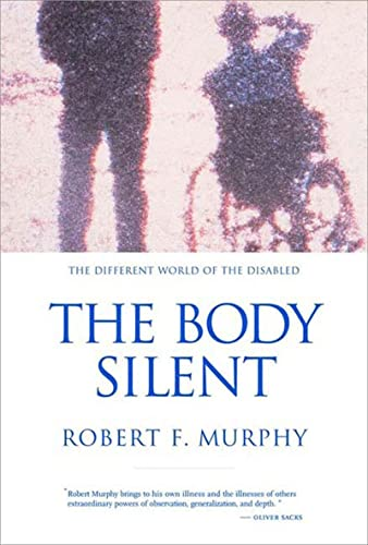 The Body Silent: The Different World of the Disabled