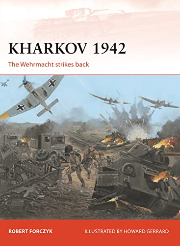Kharkov 1942: The Wehrmacht strikes back (Campaign, Band 254) von Osprey Publishing (UK)