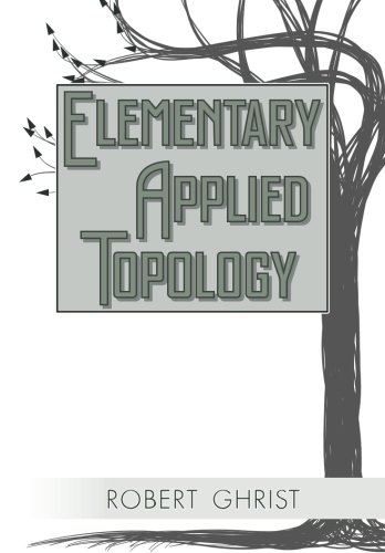 Elementary Applied Topology von CreateSpace Independent Publishing Platform