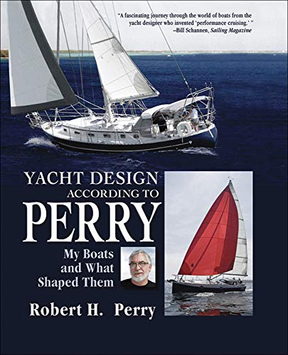 Yacht Design According to Perry: My Boats and What Shaped Them von International Marine Publishing