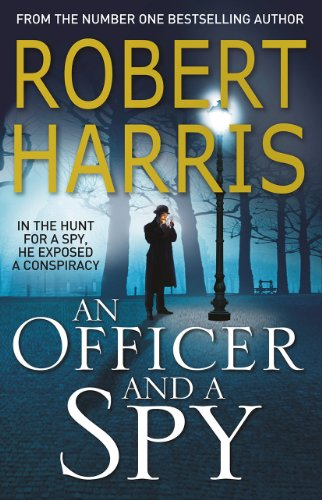 An Officer and a Spy: The gripping Richard and Judy Book Club favourite