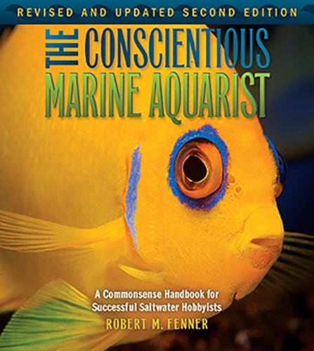 The Conscientious Marine Aquarist: a Commonsense Handbook for Successful Saltwater Hobbyists (Microcosm/T.F.H. Professional) von TFH/NYLABONE