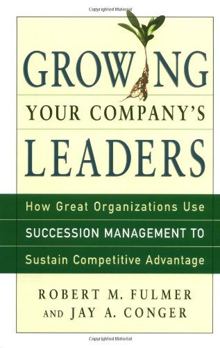 Growing Your Company's Leaders: How Great Organizations Use Succession Management to Sustain Competitive Advantage von Amacom Books