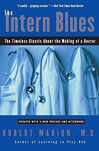 The Intern Blues: The Timeless Classic About the Making of a Doctor von William Morrow & Company