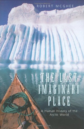 The Last Imaginary Place: A Human History of the Arctic World von Oxford University Press