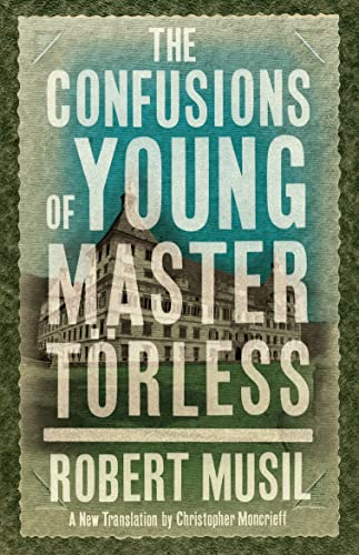 The Confusions of Young Master Torless (Alma Classics)