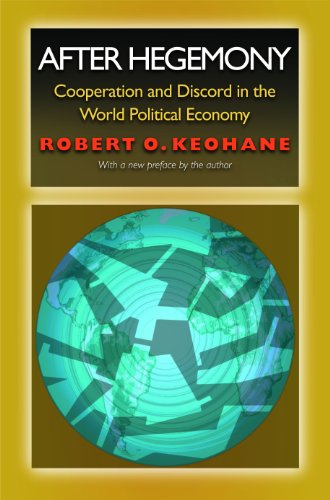 Keohane, R: After Hegemony: Cooperation and Discord in the World Political Economy (Princeton Classic Editions) von Princeton University Press
