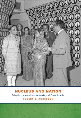 Nucleus and Nation: Scientists, International Networks, and Power in India von UNIV OF CHICAGO PR