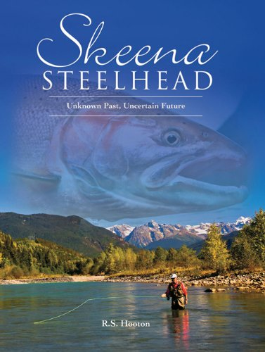 Skeena Steelhead: Unknown Past, Uncertain Future von FRANK AMATO PUBN