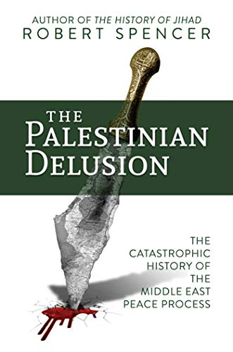 The Palestinian Delusion: The Catastrophic History of the Middle East Peace Process von Bombardier Books