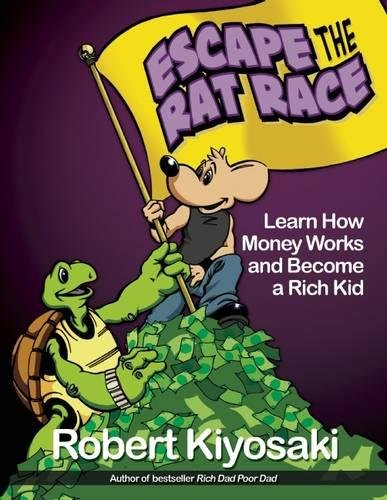 Rich Dad's Escape from the Rat Race: How To Become A Rich Kid By Following Rich Dad's Advice von Plata Publishing