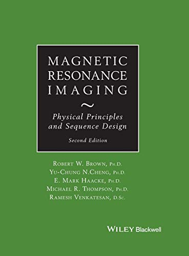 Magnetic Resonance Imaging: Physical Principles and Sequence Design von Wiley-Blackwell