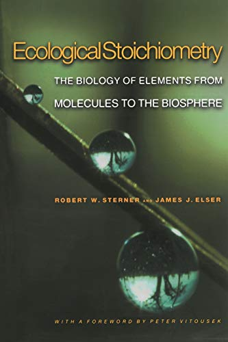 Ecological Stoichiometry: The Biology of Elements from Molecules to the Biosphere von Princeton University Press