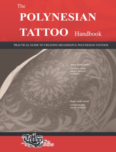 The POLYNESIAN TATTOO Handbook: Practical guide to creating meaningful Polynesian tattoos von TattooTribes