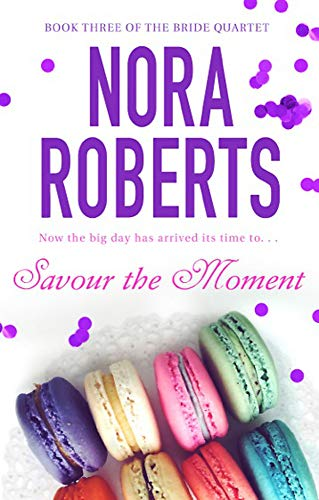 Savour The Moment: Number 3 in series (Bride Quartet, Band 3)
