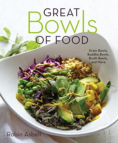 Great Bowls of Food: Grain Bowls, Buddha Bowls, Broth Bowls, and More von WW Norton & Co