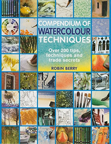 Compendium of Watercolour Techniques: 200 Tips, Techniques and Trade Secrets von Unbekannt
