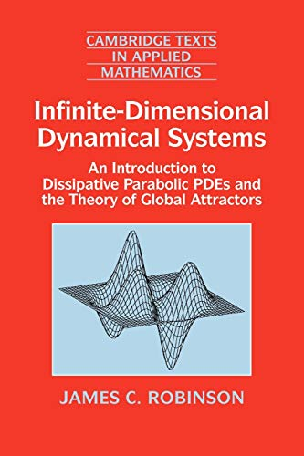 Infinite-Dimensional Dynamical Systems: An Introduction to Dissipative Parabolic PDEs and the Theory of Global Attractors (Cambridge Texts in Applied Mathematics, Band 28) von Cambridge University Pr.