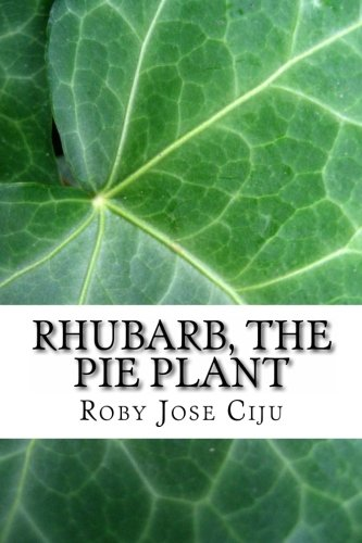Rhubarb, the Pie Plant von CreateSpace Independent Publishing Platform