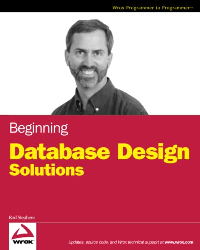 Beginning Database Design Solutions (Wrox Programmer to Programmer) von Wrox