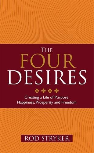 The Four Desires: Creating a Life of Purpose, Happiness, Prosperity and Freedom von Hay House Uk