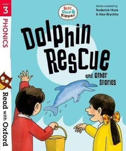 Read with Oxford: Stage 3: Biff, Chip and Kipper: Dolphin Rescue and Other Stories von Oxford University Press