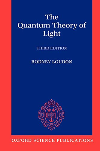 The Quantum Theory of Light (Oxford Science Publications) von Oxford University Press