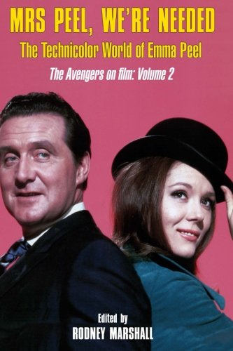 Mrs Peel, We're Needed: The Technicolor world of Emma Peel (The Avengers on film, Band 2) von CreateSpace Independent Publishing Platform