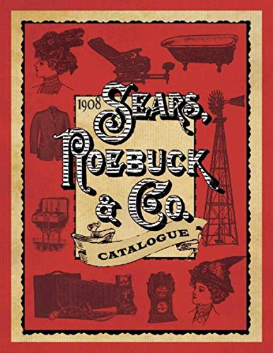 1908 Sears, Roebuck & Co. Catalogue