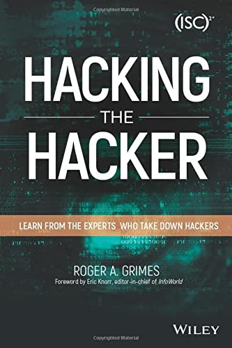 Hacking the Hacker: Learn From the Experts Who Take Down Hackers von John Wiley & Sons Inc