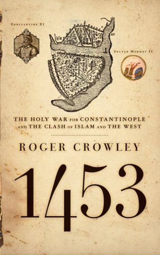 1453: The Holy War for Constantinople and the Clash of Islam and the West von Hachette Books