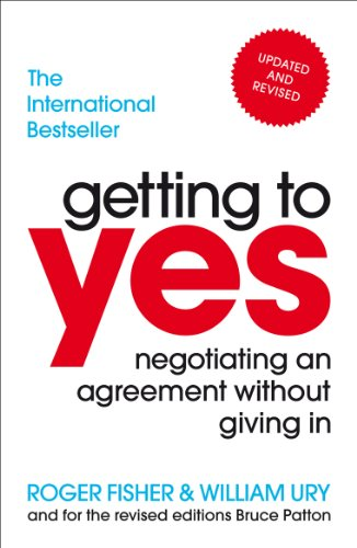 Getting to Yes: Negotiating an agreement without giving in von Random House UK Ltd
