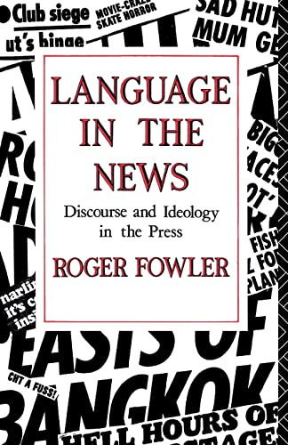 Language in the News: Discourse and Ideology in the Press