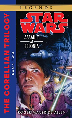 Assault at Selonia: Star Wars Legends (The Corellian Trilogy) (Star Wars: The Corellian Trilogy - Legends, Band 2)